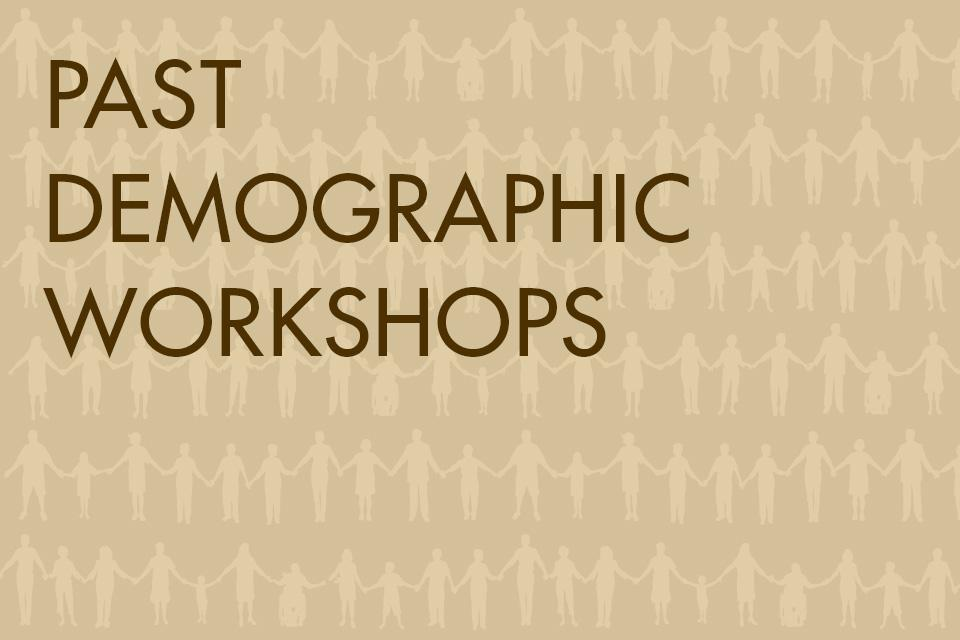 Past Demographic Workshops